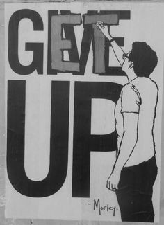 DON'T GIVE UP PEEPS! Get up! Move! I know... I've been guilty lately of giving up ... but I'm trying. I won't ever give up!