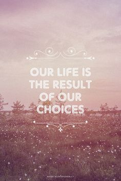 our life is the result of our choices | Celia made this with Spoken.ly