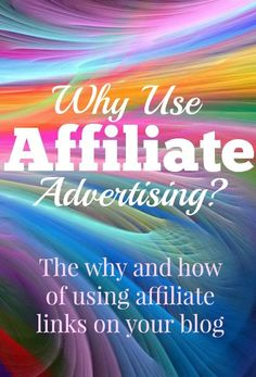 Why use affiliate advertising on your blog? How do you get started? This is a great tip for starting to make money with your blog! blogging tips, blogging ideas, #blog #blogger #blogtips