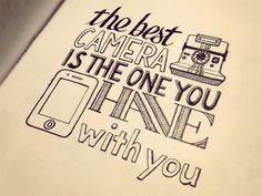 The best camera is the one you have with you - Ví por aí #67 – Citações feitas a mão | Marcozero