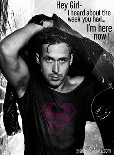 If only this could actually happen...  Ryan Gosling Super Hero #HeyGirl