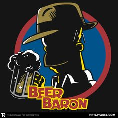 ''Beer Baron'' by littlebluestudios available today only, at RIPT Apparel Simpsons T Shirt, Simpsons Art, Cartoon Logo, Cartoon Tv, Poster Design, Futurama, Cartoon Wallpaper, Cool Posters, Comic Art
