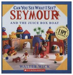 Can You See What I See? Seymour and the Juice Box Boat by Walter Wick