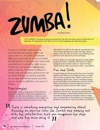 """""""Inspired by Latin music, Zumba is a low-impact, high-energy dance exercise. The dance routines in Zumba are not complex, and anyone can do them. Zumba can be fun and safe for all ages and fitness levels since the moves can be modified to your level of fitness."""" - From the article """"ZUMBA!"""" published in the Winter 2013 issue of """"Your Weight Matters Magazine."""""""