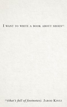 Quotes & Fashion. Shoes & Footnotes