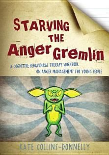 Free eBook Starving the Anger Gremlin: A Cognitive Behavioural Therapy Workbook on Anger Management for Young People (Gremlin and Thief CBT Workbooks) Author Kate Collins-Donnelly Counseling Activities, Art Therapy Activities, School Counseling, Fun Activities, Therapy Games, Play Therapy, Family Therapy, Anger Management For Kids, Behaviour Management