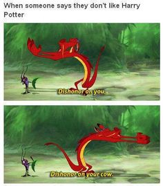 Dishonor on your whole family!