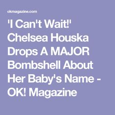 Chelsea Houska recently confirmed that she is expecting a baby boy with husband, Cole DeBoer and now she is talking baby names! Chelsea Deboer Baby, Chelsea Houska Pregnant, Teen Mom, Expecting Baby, Boy Names, Bombshells, Baby Boy, Magazine, Names For Boys