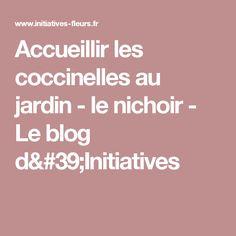 Accueillir les coccinelles au jardin - le nichoir - Le blog d'Initiatives