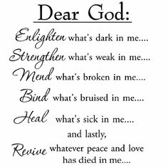 Christian Quotes Discover Winston Porter Dear God Enlighten Whats Dark in Me Wall Decal Prayer Scriptures, Prayer Quotes, Bible Verses Quotes, Faith Quotes, Wisdom Quotes, Quotes To Live By, Guidance Quotes, Deep Quotes, Quotes From The Bible