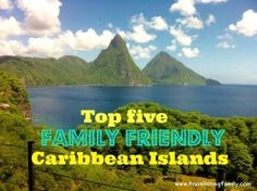 The top five family-friendly Caribbean Islands featuring the best attractions and tips for visiting with children