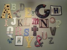 My best friend had friends make a letter for her baby shower and it turned out AMAZING!  Alphabet wall for a babies room!