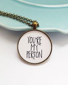You're my person necklace, best friend necklace, best friend Christmas gift, quote necklace