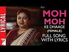 Lyrical: Moh Moh Ke Dhaage (Female) - Full Song with Lyrics - Dum Laga Ke Haisha - YouTube