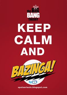 Keep Calm and Bazinga - TBBT - The Big Bang Theory - Bazinga // Keep Calm And…