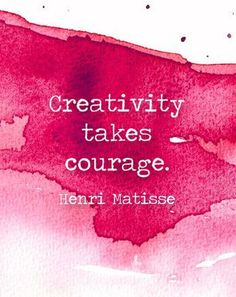 Quotes to live by. Creativity takes courage - Henri Matisse Inspirational Quotes, art quotes The Words, Quotes To Live By, Life Quotes, Quotes Quotes, Cover Quotes, Quotes On Art, Art Qoutes, Artwork Quotes, Wall Quotes