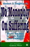 No Monopoly on Suffering:Blacks & Jews in Crown Heights(& Elsewhere) by Herbert D. Daughtry Sr. This book is his attempt to set the record straight,to tell the true story of Crown Heights,& to relate it to similar stresses throughout the country Neither group has,nor does any group desire,a monopoly on victimization but both have invoked historical & contemporary suffering in the ongoing battle that is New York (&,increasingly,national)politics.