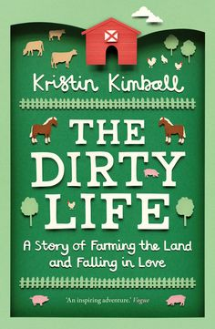 Owen Gildersleeve - A cover design for the 2nd edition of Kristin Kimball's book The Dirty Life