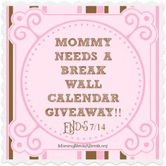 Mommy Needs A Break: MOMMY NEEDS A BREAK WALL CALENDER GIVEAWAY!