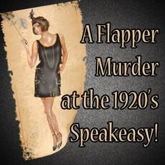 A Flapper Murder at the 1920's Speakeasy Mystery Party Game - all female or co-ed versions available at http://www.shotinthedarkmysteries.com