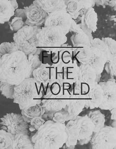 Fuck the world, wallpaper.