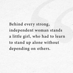 """Let me be clear: there's nothing wrong with asking for help from others. But in the end, you need to be your biggest hero. Show that little girl how far you've come. She'll say, """"I knew it all along."""""""