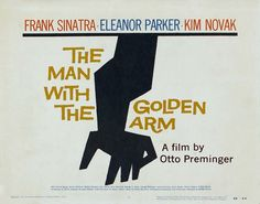 Saul Bass, 'The Man with the Golden Arm' starring Frank Sinatra & Kim Novak. This is classic Saul Bass. One of his most effective film posters, imo, in an absolutely brilliant career.