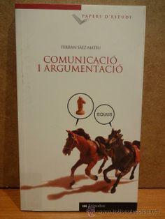 COMUNICACIÓ I ARGUMENTACIÓ. FERRAN SÁEZ MATEU. ED. BLANQUERNA - 2003. LIBRO NUEVO.