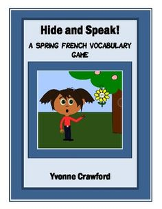 French Spring Vocabulary - Hide and Speak Game - Le Printemps Distance Learning Vocabulary Games, Vocabulary Words, 6 Traits Of Writing, French Resources, Teaching Resources, Teaching Ideas, French Immersion, French Lessons, Teaching French