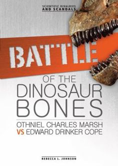 """""""Examines the history of paleontology and the feud known as the Bone Wars between Othniel Charles Marsh and Edward Drinker Cope that laid the foundation for the science."""""""