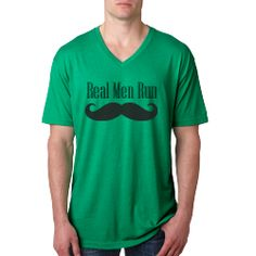 """Real Men Run"" Men's V-Neck Tee.  Complete with Mustache!"