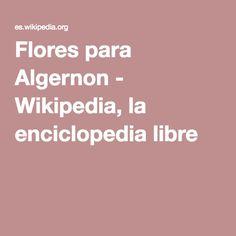 Flores para Algernon - Wikipedia, la enciclopedia libre
