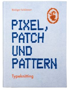 schaeresteipapier: Buchtipp, Pixel, Patch und Pattern, Design,Stricken