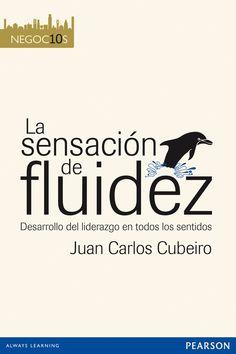 Resumen con las ideas principales del libro 'La sensación de fluidez', de Juan Carlos Cubeiro. 5 claves para ejercer el liderazgo con eficacia. Ver aquí: http://www.leadersummaries.com/resumen/la-sensacion-de-fluidez