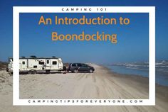 Finding a boondocking location is only the beginning! This guide will help you find out what boondocking is all about. Tips for camping 'off the grid'. #CTE alt= Rv Camping Tips, Camping For Beginners, Rv Tips, Camping Spots, Camping Glamping, Stay Overnight, Road Trip Hacks, Rv Parks, Travel Information