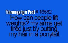 OMG so true! Putting a ponytail in feels like I just carried a box of groceries lol