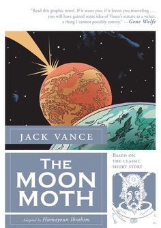 Moon Moth, a graphic novel adaptation of a short story by science fiction author Jack Vance.