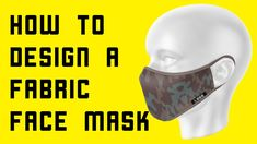 How to design a Fabric Face Mask #yellowimages #3dmockup #mockup #templates #template #3dtemplate #facemask #mask #faceshield #adobephotoshop #photoshop #howto #psdtuts #camo #virus #covid19 Face Mas, Mockup Templates, Fashion Flats, Apparel Design, Design Tutorials, 3 D, Camo, Photoshop, Fabric