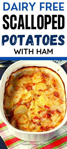 Scalloped potatoes are a holiday staple! Try this easy recipe - the sauce is so creamy and smooth, and the ham adds delicious flavor. You will love this classic dish made dairy free and gluten free. #andham #best #glutenfree #dairyfree #easy