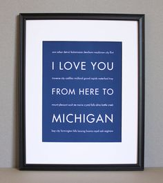 Hey, I found this really awesome Etsy listing at http://www.etsy.com/listing/79149013/michigan-travel-art-i-love-you-from-here