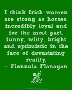 Patrick's Day from Life on the Horizon. I found this quote this morning about Irish women, and couldn't help but share. Irish American, American History, American Women, American Art, Native American Quotes, American Symbols, American Indians, Irish Quotes, Irish Sayings