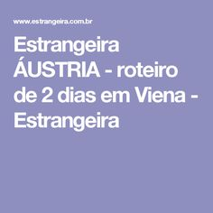 Estrangeira  ÁUSTRIA - roteiro de 2 dias em Viena - Estrangeira