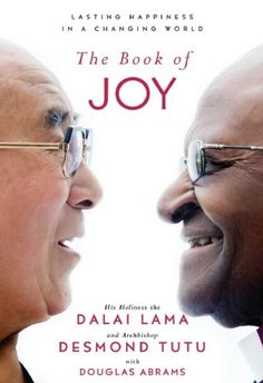 Download The Book of Joy: Lasting Happiness in a Changing World PDF Free - TechnoLily The Book Of Joy, Love Book, Dalai Lama, Got Books, Books To Read, Dharamsala, The Sunday Times, Nobel Peace Prize, Change