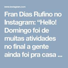 """Fran Dias Rufino no Instagram: """"Hello! Domingo foi de muitas atividades no final a gente ainda foi pra casa de uma amiga pra um churrasco!❤ Amanhã vai ser dia de gravação!…"""""""