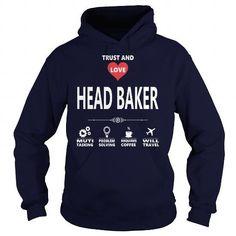 I Love HEAD BAKER JOB TSHIRT GUYS LADIES YOUTH TEE HOODIE SWEAT SHIRT VNECK UNISEX JOBS Shirts & Tees