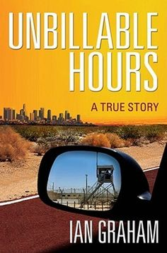 Unbillable Hours: A True Story —part memoir, part hard-hitting expose—of a first-year law associate negotiating the arduous path through a system designed to break those who enter it before it makes them. Landing a job at a prestigious L.A. law firm, complete with a six figure income, signaled the beginning of the good life for Ian Graham. But the harsh reality of life as an associate quickly became evident.