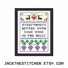 "Game of Thrones Quote ""Everything's Better With Some Wine in the Belly"" Subversive Modern Cross Stitch Template Pattern Instant PDF Download by JackTheStitcher"