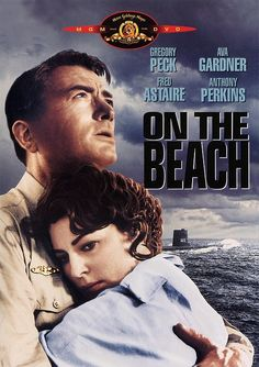 On the Beach (1959) - Stars: Gregory Peck, Ava Gardner and Fred Astaire