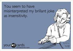sarcasm's a bitch....