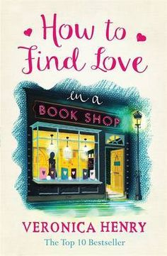 """Read """"How to Find Love in a Book Shop"""" by Veronica Henry available from Rakuten Kobo. 'Romantic and utterly heartwarming' Jenny Colgan Emilia has just returned to her idyllic Cotswold hometown to rescue the. Love Book, This Book, Holby City, Single Dads, Page Turner, Finding Love, Love Letters, Fiction Books, Veronica"""